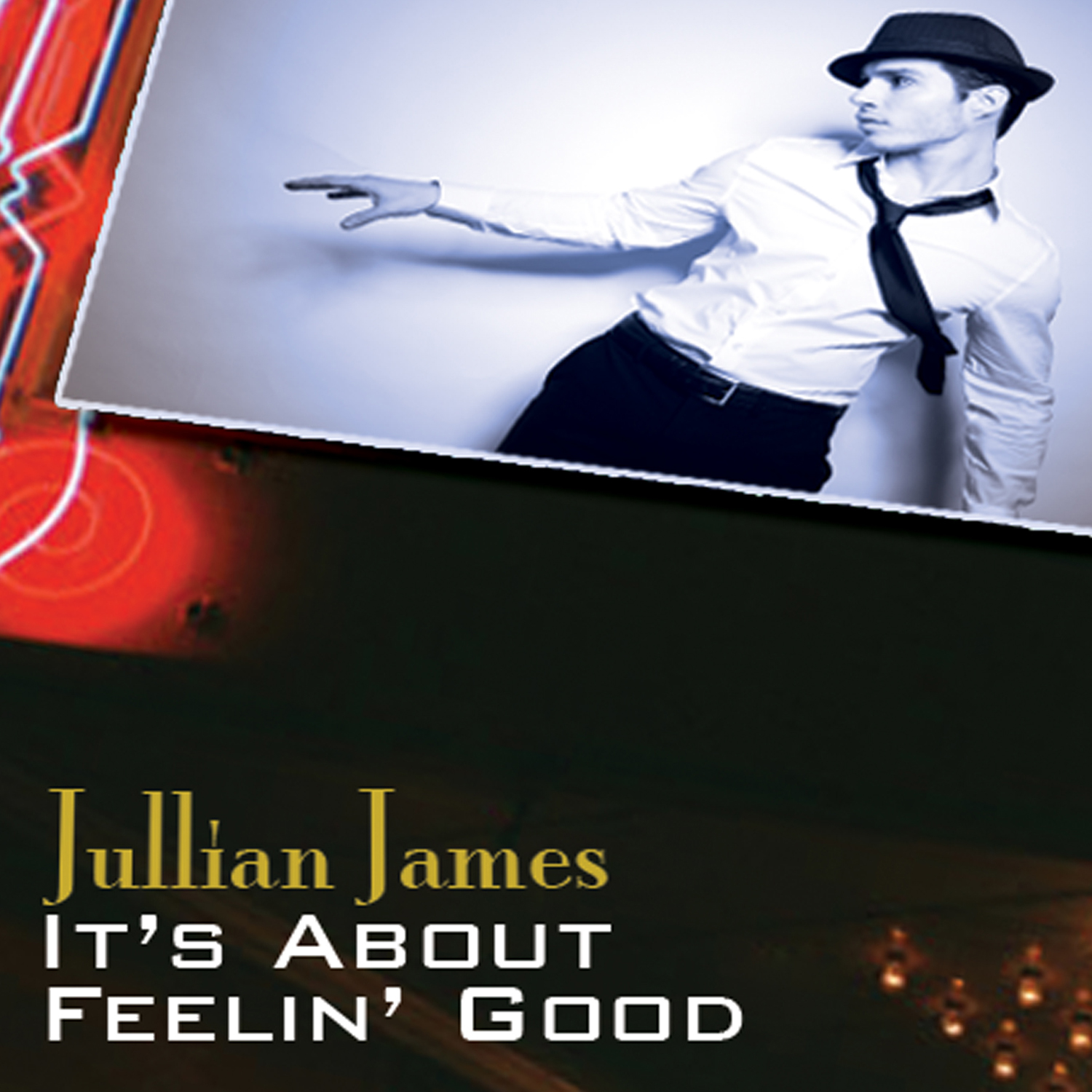 Jullian James Its About Feelin Good Front Cover